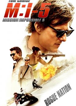 Mission Impossible 5 Rogue Nation (2015) มิชชั่น อิมพอสซิเบิ้ล 5 ปฏิบัติการรัฐอำพราง
