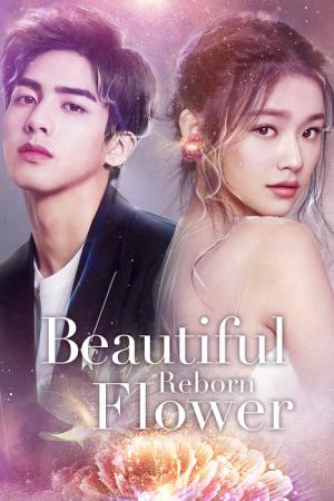 Beautiful Reborn Flower หยุดรักไว้กลางใจ EP 1-50 ซับไทย 123-HD