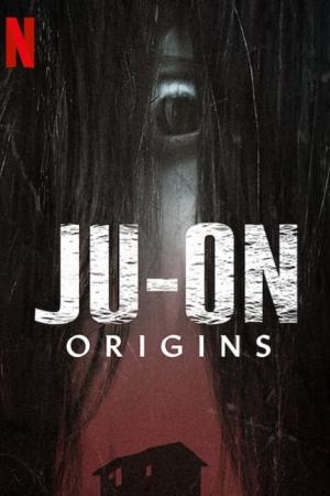 Ju-on Origins (2020) จูออน กำเนิดโคตรผีดุ