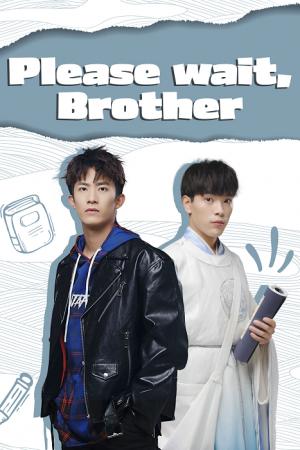Please Wait Brother (2020) รอก่อนพี่ชาย